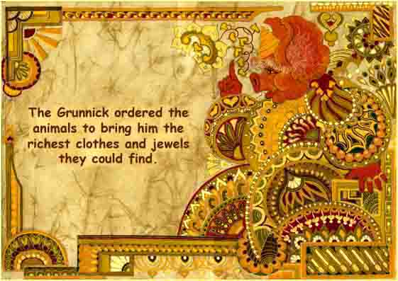 The Grunnick was vain and greedy
